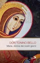 Maria donna dei nostri giorni ebook by Tonino Bello