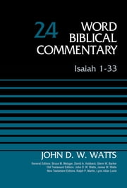 Isaiah 1-33, Volume 24 - Revised Edition ebook by John D. W. Watts, Bruce M. Metzger, David Allen Hubbard,...