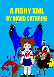 A Fishy Tail ebook by David Cathrine