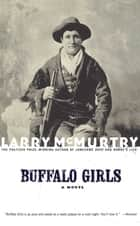 Buffalo Girls ebook by Larry McMurtry
