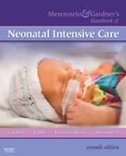 Merenstein & Gardner's Handbook of Neonatal Intensive Care ebook by Sandra Lee Gardner, Brian S. Carter, Mary I Enzman-Hines,...