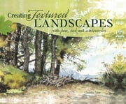 Creating Textured Landscapes with Pen, Ink and Watercolor ebook by Claudia Nice