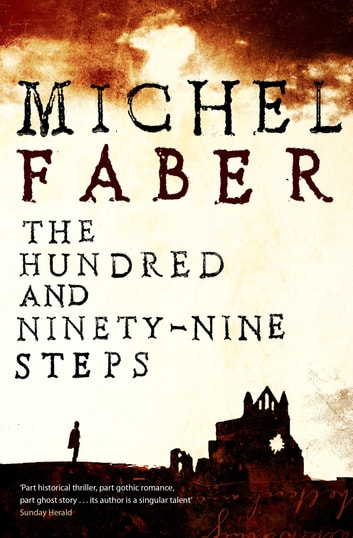 The Hundred and Ninety-Nine Steps ebook by Michel Faber