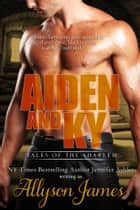 Aiden and Ky ebook by Allyson James, Jennifer Ashley