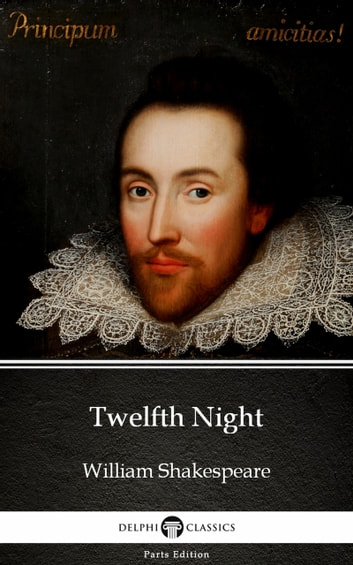 Twelfth Night by William Shakespeare (Illustrated) ebook by William Shakespeare