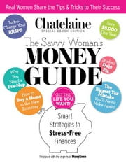 The Savvy Womans Money Guide ebook by Chatelaine magazine, produced with the experts at MoneySense