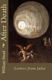 After Death - Letters from Julia ebook by William Stead,Andras Nagy (editor)