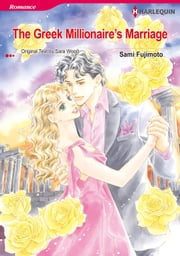The Greek Millionaire's Marriage (Harlequin Comics) - Harlequin Comics ebook by Sara Wood,Sami Fujimoto