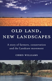 Old Land, New Landscapes ebook by Chris Williams