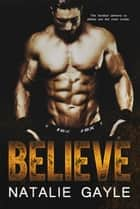 Believe ebook by Natalie Gayle