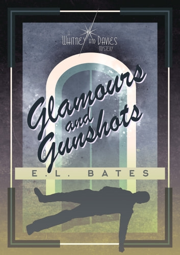 Glamours and Gunshots ebook by E.L. Bates