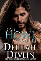 A Long Howl Good Night - Night Fall Series, #11 ebook by Delilah Devlin