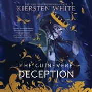 The Guinevere Deception audiobook by Kiersten White