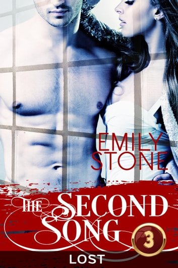 The Second Song #3: Lost - The Second Song, #3 ebook by Emily Stone
