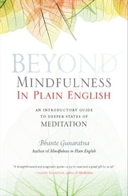 Beyond Mindfulness in Plain English - An Introductory guide to Deeper States of Meditation ebook by Kobo.Web.Store.Products.Fields.ContributorFieldViewModel