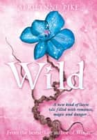 Wild ebook by Aprilynne Pike