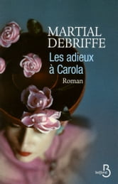 Les adieux à Carola ebook by Martial DEBRIFFE