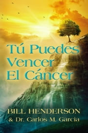 Tú puedes Vencer El Cáncer ebook by Kobo.Web.Store.Products.Fields.ContributorFieldViewModel
