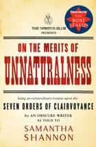 On the Merits of Unnaturalness eBook by Samantha Shannon
