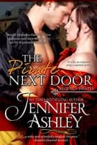 The Pirate Next Door (Regency Pirates, #1) ebook by Jennifer Ashley