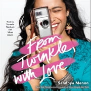 From Twinkle, with Love audiobook by Sandhya Menon