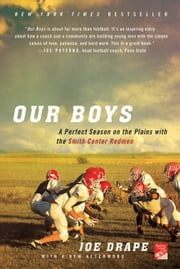 Our Boys - A Perfect Season on the Plains with the Smith Center Redmen ebook by Joe Drape