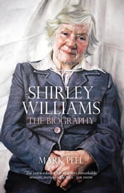 Shirley Williams - The Biography ebook by Mark Peel