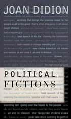 Political Fictions ebook by Joan Didion