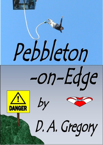 Pebbleton-On-Edge ebook by D A Gregory