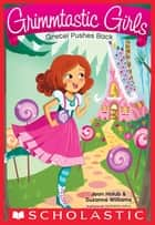 Gretel Pushes Back (Grimmtastic Girls #8) ebook by Joan Holub,Suzanne Williams