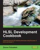 HLSL Development Cookbook ebook by Doron Feinstein