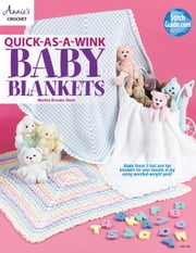 Quick-as-a-Wink Baby Blankets ebook by Martha Brooks Stein