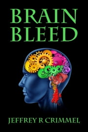Brain Bleed ebook by Jeffrey Crimmel