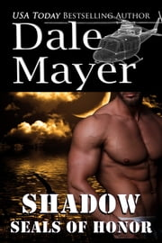 SEALs of Honor: Shadow ebook by Dale Mayer