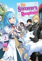 The Sorcerer's Receptionist: Volume 2 eBook by Mako, Maro, Roko Mobius