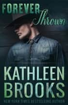 Forever Thrown - Forever Bluegrass #16 ebook by Kathleen Brooks