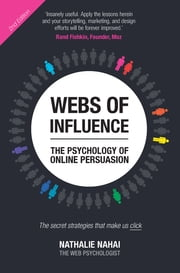 Webs of Influence: The Psychology of Online Persuasion - The Psychology of Online Persuasion ebook by Nathalie Nahai