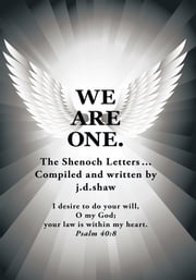 WE ARE ONE. - The Shenoch Letters... ebook by j.d.shaw