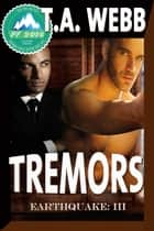 Tremors (Earthquake #3) ebook by T.A. Webb