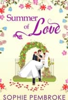 Summer Of Love (The Love Trilogy, Book 3) ebook by Sophie Pembroke