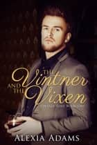 The Vintner and The Vixen ebook by Alexia Adams