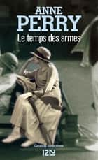 Le temps des armes ebook by Jean-Noël CHATAIN, Anne PERRY