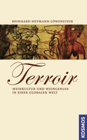 Terroir - Weinkultur und Weingenuss in einer globalen Welt ebook by Kobo.Web.Store.Products.Fields.ContributorFieldViewModel