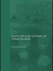 Support for Victims of Crime in Asia ebook by Wing-Cheong Chan
