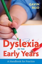Dyslexia in the Early Years - A Handbook for Practice ebook by Kobo.Web.Store.Products.Fields.ContributorFieldViewModel