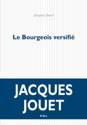 Le Bourgeois versifié ebook by Jacques Jouet