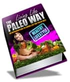 Living Life The Paleo Way ebook by Anonymous