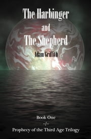 The Harbinger and The Shepherd ebook by Adam Griffith