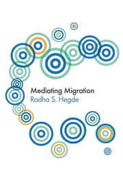 Mediating Migration ebook by Radha Sarma Hegde