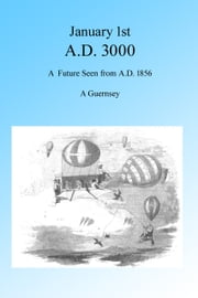 January First A.D. 3000, Illustrated ebook by A Guernsey